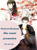 Warlord Husband  She wants promotion