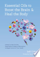 Essential Oils to Boost the Brain and Heal the Body Book