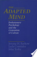 """The Adapted Mind: Evolutionary Psychology and the Generation of Culture"" by Jerome H. Barkow, Leda Cosmides, John Tooby"