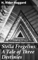 Stella Fregelius: A Tale of Three Destinies Pdf/ePub eBook