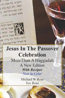Jesus in The Passover Celebration More Than A Haggadah