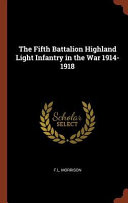 The Fifth Battalion Highland Light Infantry in the War 1914-1918