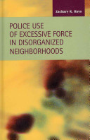 Police Use of Excessive Force in Disorganized Neighborhoods