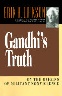 Gandhi s Truth  On the Origins of Militant Nonviolence