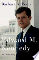 Edward M Kennedy An Oral History