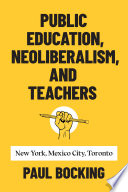 Public Education, Neoliberalism, and Teachers