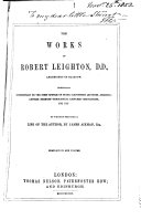 The Works of Robert Leighton  D D   Archbishop of Glasgow