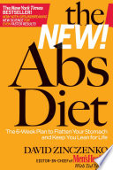 """The New Abs Diet: The 6-week Plan to Flatten Your Stomach and Keep You Lean for Life"" by David Zinczenko, Ted Spiker"
