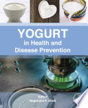 """Yogurt in Health and Disease Prevention"" by Nagendra P. Shah"