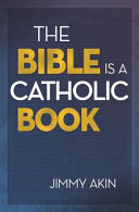The Bible Is a Catholic Book Book