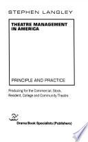 Theatre Management in America: Principle and Practice
