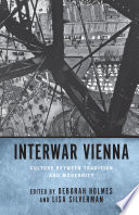 Interwar Vienna  : Culture Between Tradition and Modernity