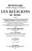 Dictionnaire Universel, Historique et Comparatif, de toutes les Religions du Monde (etc.)