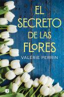 El Secreto de Las Flores / The Secret of Flowers