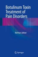 Botulinum Toxin Treatment of Pain Disorders