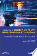 Learning in Energy Efficient Neuromorphic Computing  Algorithm and Architecture Co Design Book