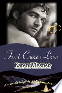 First Comes Love  Book 4 of the Friendship Heirlooms Series Book