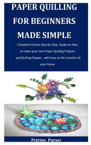 Paper Quilling for Beginners Made Simple