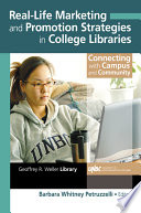 Real Life Marketing And Promotion Strategies In College Libraries Book PDF