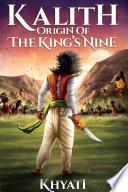 Kalith : Origin of The King's Nine
