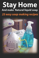 Stay Home and Make Naturel Liquid Soap
