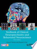 Textbook of Clinical Neuropsychiatry and Behavioral Neuroscience 3E