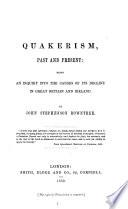 Quakerism  Past and Present