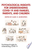 Psychological Insights for Understanding COVID 19 and Families  Parents  and Children