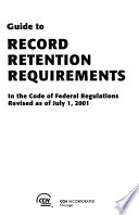 Guide to Record Retention Requirements in the Code of Federal Regulations