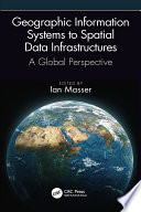 Geographic Information Systems To Spatial Data Infrastructures