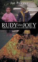 Rudy and Joey  Ordinary Children in an Extraordinary Time
