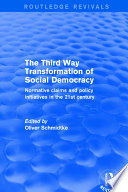 Revival The Third Way Transformation Of Social Democracy 2002