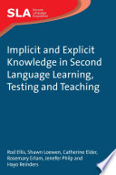Implicit and Explicit Knowledge in Second Language Learning  Testing and Teaching