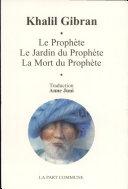 Le Prophète ; Le Jardin du Prophète ; La Mort du Prophète