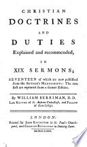 Christian doctrines and duties explained and recommended, in xix sermons [ed. by J. Berriman].