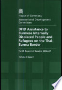 Dfid Asistance To Burmese Internally Displaced People And Refugees On The Thai Burma Border