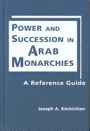 Power and Succession in Arab Monarchies