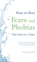 How to Beat Fears and Phobias One Step at a Time