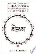 Buddhist Literature as Philosophy  Buddhist Philosophy as Literature