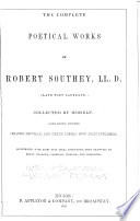 The Complete Poetical Works Of Robert Southey Ll D Late Poet Laureate