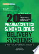 Proceedings Of 20th International Conference and Exhibition on Pharmaceutics   Novel Drug Delivery Systems  2019