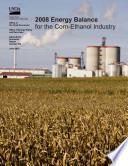 2008 Energy Balance for the Corn Ethanol Industry