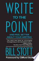 Write to the Point, and Feel Better about Your Writing