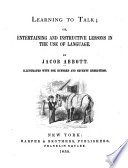 Learning to Talk  Or  Entertaining and Instructive Lessons in the Use of Language Book PDF