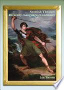 Scottish Theatre: Diversity, Language, Continuity