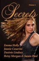 Secrets  Volume 4 the Best in Women s Romantic Erotica