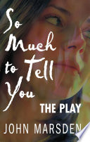So Much to Tell You  The Play