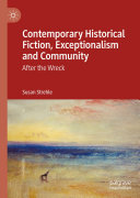 Contemporary Historical Fiction, Exceptionalism and Community