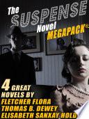 The Suspense Novel MEGAPACK TM  4 Great Suspense Novels