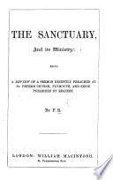 The Sanctuary  and Its Ministry  Being a Review of a Sermon Recently Preached at St  Peters  Church  Plymouth  by G  R  Prynne      By P  R  Book PDF